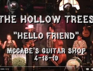 Hello Friend – live at McCabe's Guitar Shop 4-28-19