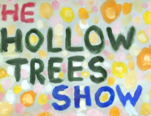 The Hollow Trees Show – Episode 1 – Ain't Gonna Rain